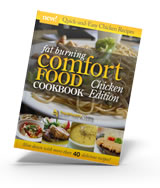 Free Fat-Burning Comfort Foods Cookbook - Chicken Edition